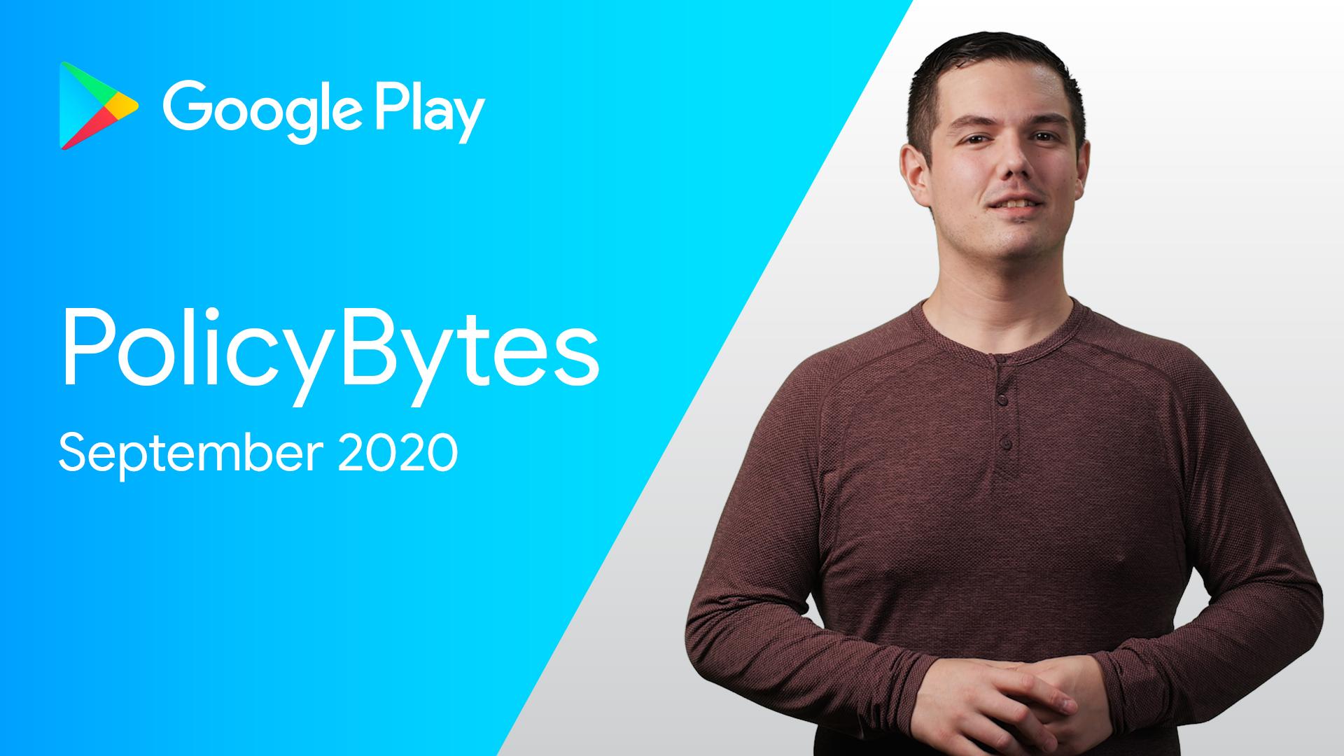 Google Play PolicyBytes - การปรับปรุงเมื่อเดือนกันยายน 2020 รูปภาพ